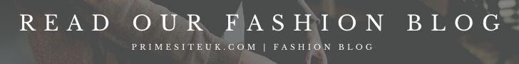 READ OUR FASHION BLOG